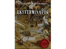 Eksterminator - kryminalna powieść historyczna - wydanie I. (ebook)