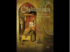 Eksterminator - kryminalna powieść historyczna - wydanie I. drukowane