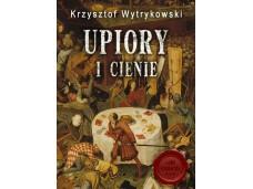 Upiory i cienie - kryminalna powieść historyczna - wydanie I. (ebook)